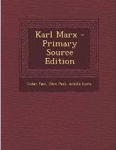 Karl Marx - Primary Source Edition