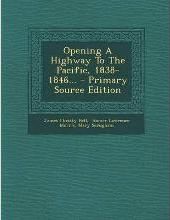 Opening a Highway to the Pacific, 1838-1846...