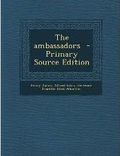 The Ambassadors - Primary Source Edition