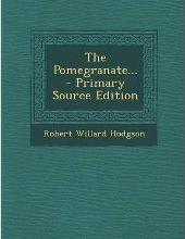 The Pomegranate... - Primary Source Edition