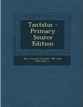 Tantalus - Primary Source Edition