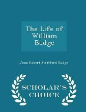 The Life of William Budge - Scholar's Choice Edition