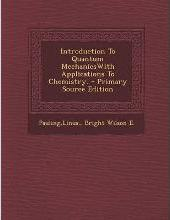 Introduction to Quantum Mechanicswith Applications to Chemistry.