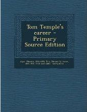 Tom Temple's Career - Primary Source Edition