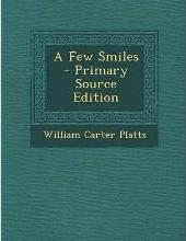 A Few Smiles - Primary Source Edition