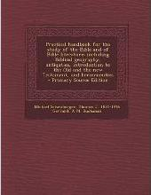 Practical Handbook for the Study of the Bible and of Bible Literature; Including Biblical Geography, Antiquties, Introduction to the Old and the New T