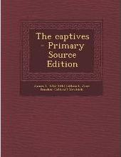 The Captives - Primary Source Edition