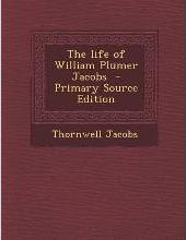 The Life of William Plumer Jacobs - Primary Source Edition