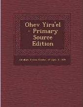 Ohev Yira'el - Primary Source Edition
