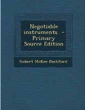 Negotiable Instruments - Primary Source Edition
