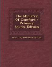 The Ministry of Comfort - Primary Source Edition