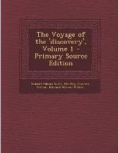 The Voyage of the 'Discovery', Volume 1 - Primary Source Edition