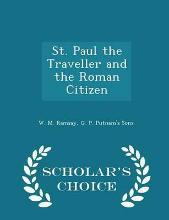 St. Paul the Traveller and the Roman Citizen - Scholar's Choice Edition