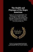 The Health and Physique of the Negro American