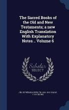 The Sacred Books of the Old and New Testaments; A New English Translation with Explanatory Notes .. Volume 6