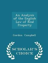 An Analysis of the English Law of Real Property - Scholar's Choice Edition