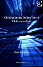 Children in the Online World: Risk, Regulation, Rights