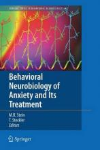 Behavioral Neurobiology of Anxiety and Its Treatment