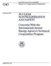 Nuclear Nonproliferation and Safety: Concerns With the International Atomic Energy Agency's Technical Cooperation Program