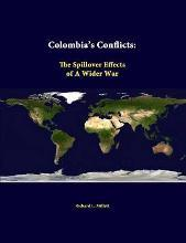 Colombia's Conflicts: the Spillover Effects of A Wider War