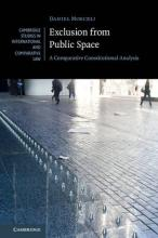 Cambridge Studies in International and Comparative Law: Exclusion from Public Space: A Comparative Constitutional Analysis Series Number 129