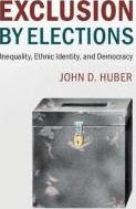 Cambridge Studies in Comparative Politics: Exclusion by Elections: Inequality, Ethnic Identity, and Democracy