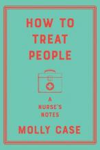 How to Treat People - A Nurse`s Notes
