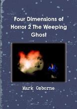 Four Dimensions of Horror 2 the Weeping Ghost