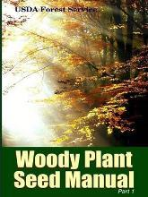 The Woody Plant Seed Manual Part I