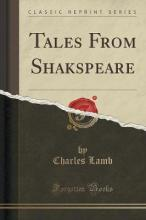 Tales from Shakspeare (Classic Reprint)
