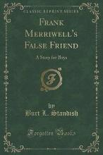 Frank Merriwell's False Friend