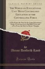 The World an Educational Unit with Centralized Education as the Controlling Force