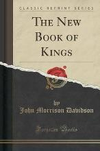 The New Book of Kings (Classic Reprint)