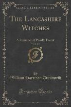 The Lancashire Witches, Vol. 2 of 3