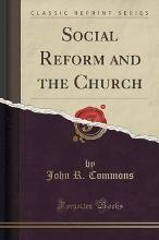 Social Reform and the Church (Classic Reprint)