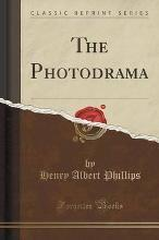 The Photodrama (Classic Reprint)