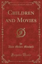 Children and Movies (Classic Reprint)