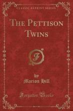 The Pettison Twins (Classic Reprint)