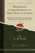 Memoir and Correspondence of Mrs. Grant of Laggan, Vol. 3 of 3