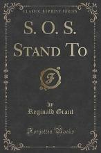 S. O. S. Stand to (Classic Reprint)