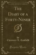 The Diary of a Forty-Niner (Classic Reprint)