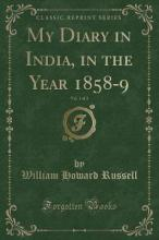 My Diary in India, in the Year 1858-9, Vol. 1 of 2 (Classic Reprint)