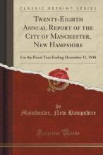 Twenty-Eighth Annual Report of the City of Manchester, New Hampshire