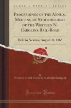 Proceedings of the Annual Meeting of Stockholders of the Western N. Carolina Rail-Road