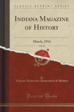 Indiana Magazine of History, Vol. 10