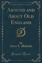 Around and about Old England (Classic Reprint)