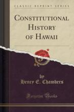 Constitutional History of Hawaii (Classic Reprint)