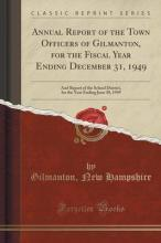 Annual Report of the Town Officers of Gilmanton, for the Fiscal Year Ending December 31, 1949