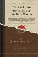 Popular Guide to the Use of the Bath Waters