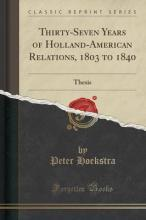 Thirty-Seven Years of Holland-American Relations, 1803 to 1840